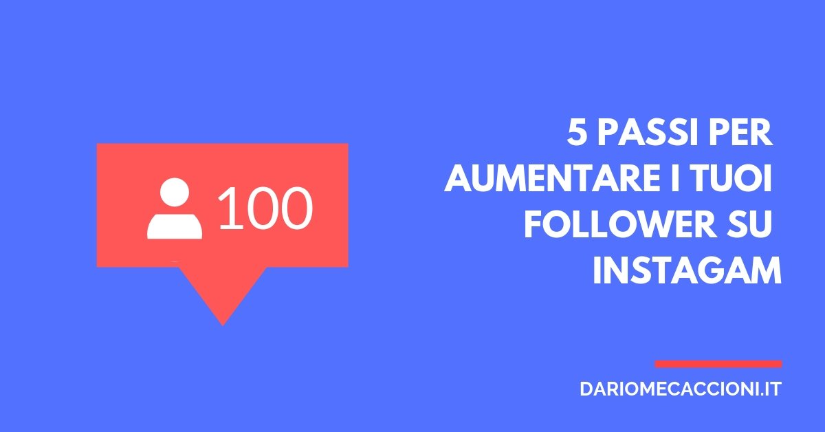 5 passi per aumentare costantemente i follower su Instagram